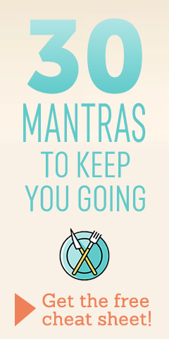 30 mantras to keep you going. Get the free cheat sheet!
