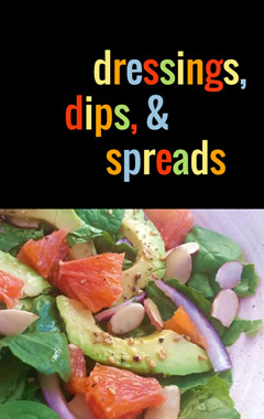dressings, dips, and spreads recipe book